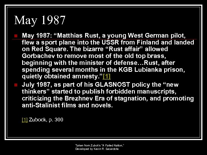 """May 1987 n n May 1987: """"Matthias Rust, a young West German pilot, flew"""