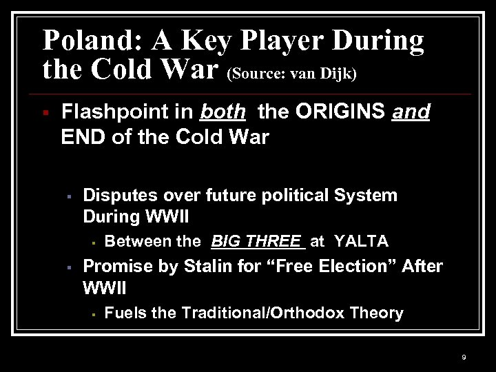 Poland: A Key Player During the Cold War (Source: van Dijk) Flashpoint in both