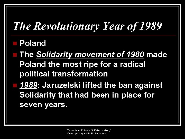 The Revolutionary Year of 1989 Poland n The Solidarity movement of 1980 made Poland