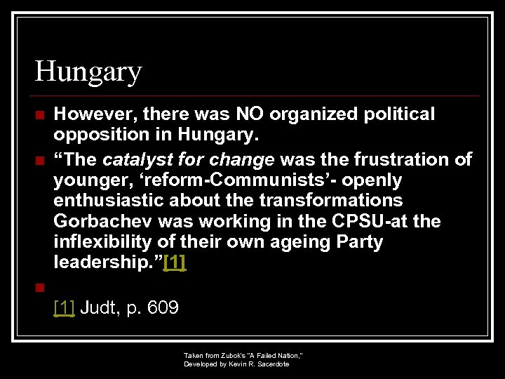 """Hungary n n However, there was NO organized political opposition in Hungary. """"The catalyst"""