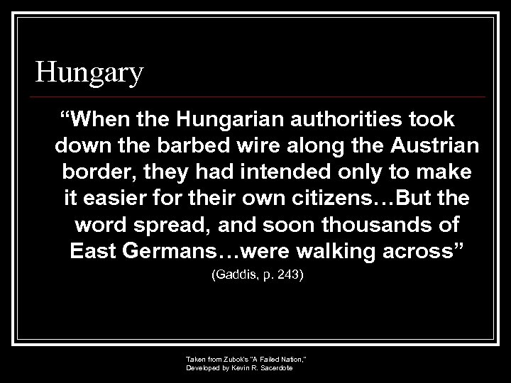 """Hungary """"When the Hungarian authorities took down the barbed wire along the Austrian border,"""