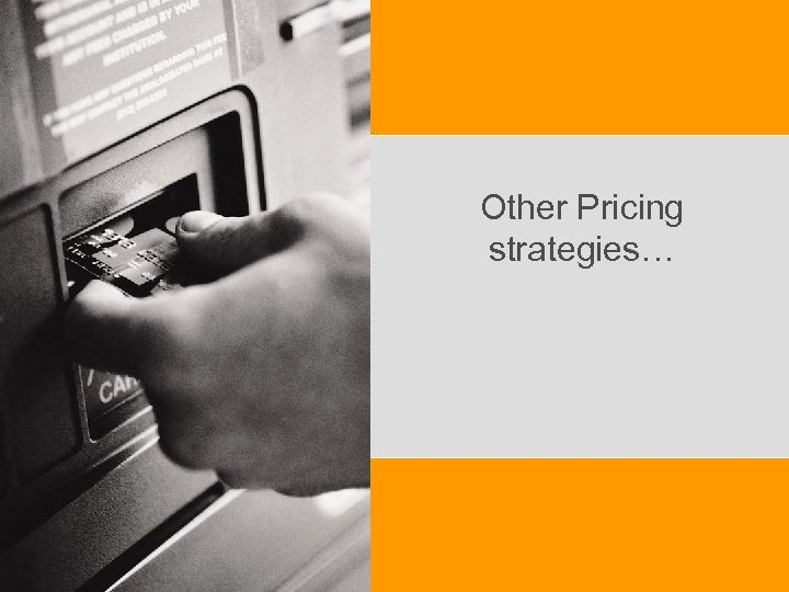 Other Pricing strategies…