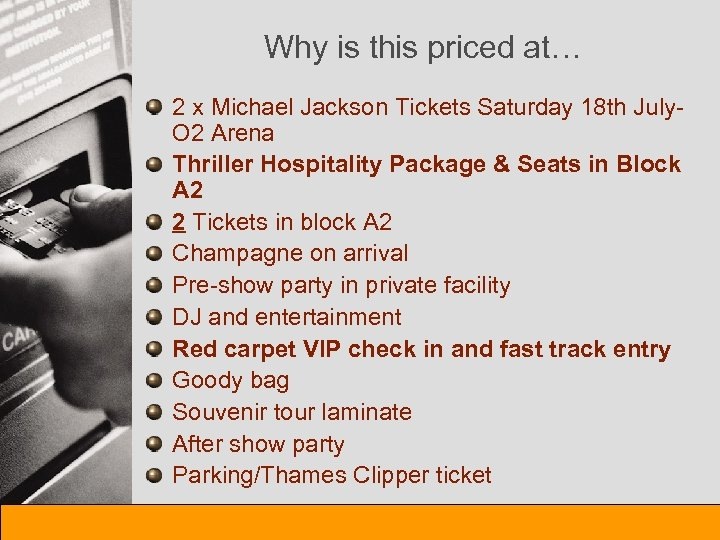 Why is this priced at… 2 x Michael Jackson Tickets Saturday 18 th July.