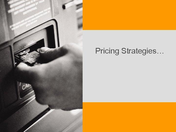 Pricing Strategies…