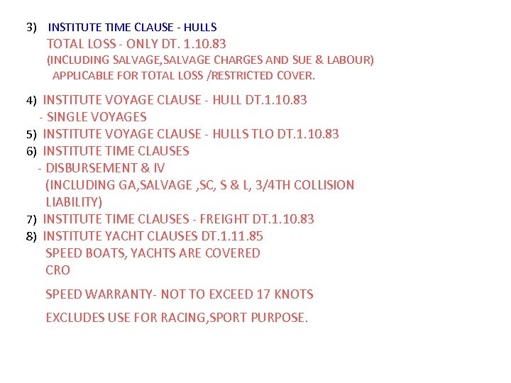 3) INSTITUTE TIME CLAUSE - HULLS TOTAL LOSS - ONLY DT. 1. 10. 83