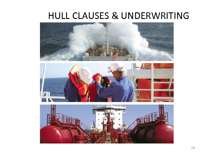 HULL CLAUSES & UNDERWRITING 24