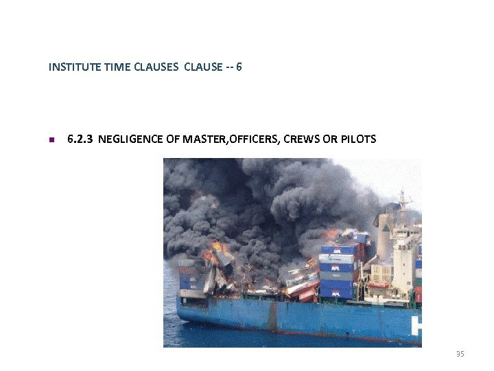 INSTITUTE TIME CLAUSES CLAUSE -- 6 n 6. 2. 3 NEGLIGENCE OF MASTER, OFFICERS,
