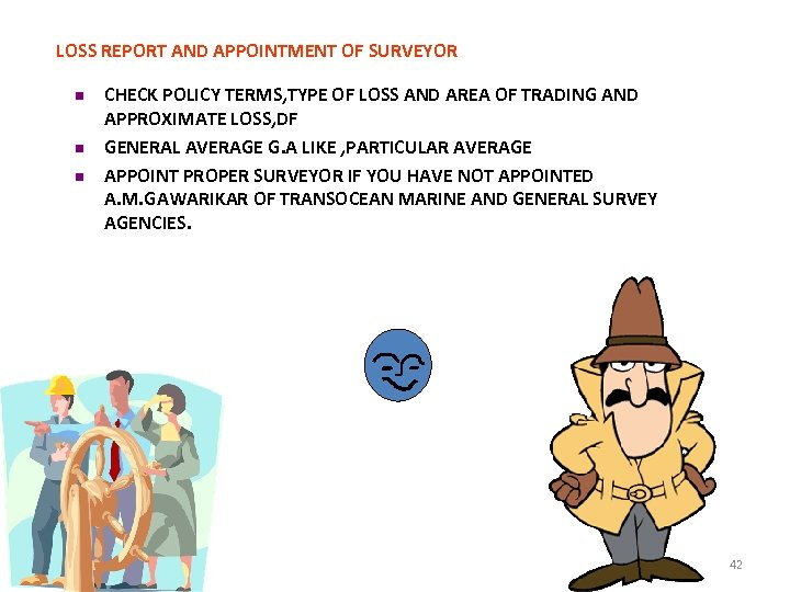 LOSS REPORT AND APPOINTMENT OF SURVEYOR n n n CHECK POLICY TERMS, TYPE OF