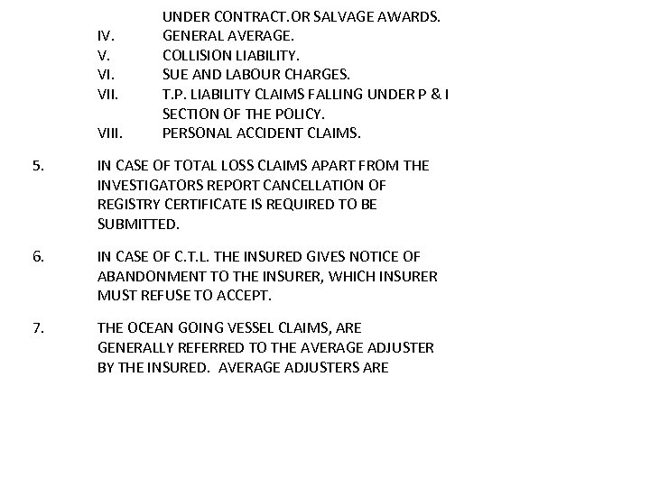 IV. V. VIII. UNDER CONTRACT. OR SALVAGE AWARDS. GENERAL AVERAGE. COLLISION LIABILITY. SUE AND