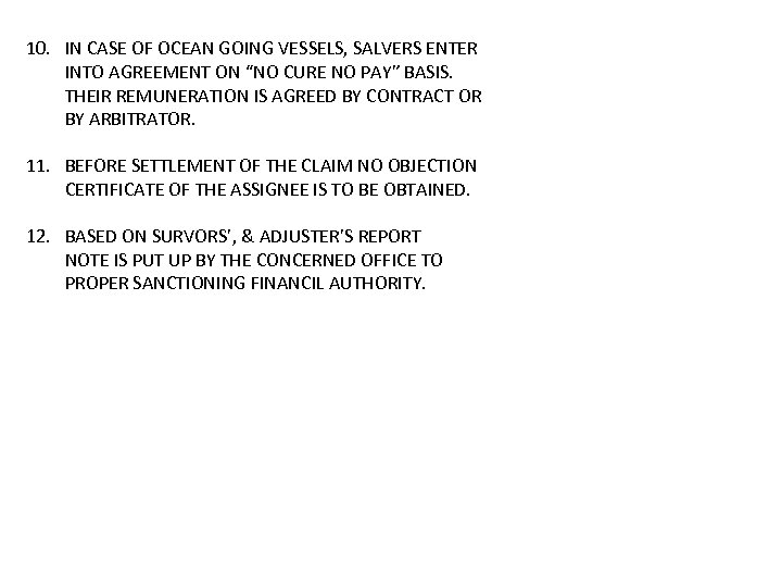 """10. IN CASE OF OCEAN GOING VESSELS, SALVERS ENTER INTO AGREEMENT ON """"NO CURE"""