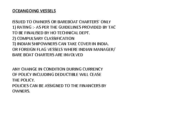 OCEANGOING VESSELS ISSUED TO OWNERS OR BAREBOAT CHARTERS' ONLY 1) RATING : - AS