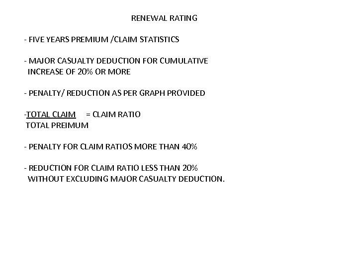 RENEWAL RATING - FIVE YEARS PREMIUM /CLAIM STATISTICS - MAJOR CASUALTY DEDUCTION FOR CUMULATIVE