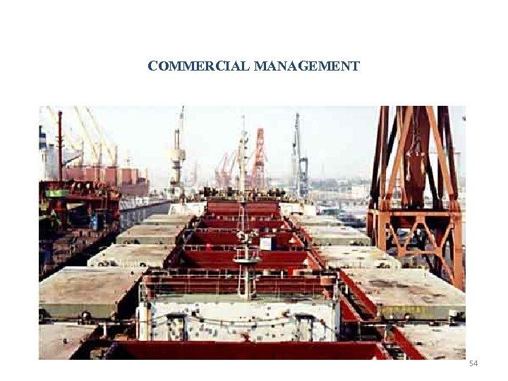 COMMERCIAL MANAGEMENT 54