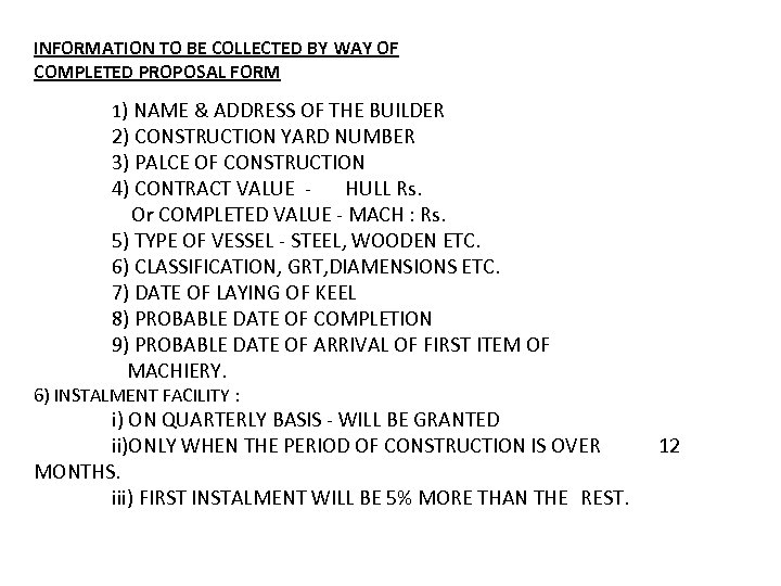 INFORMATION TO BE COLLECTED BY WAY OF COMPLETED PROPOSAL FORM 1) NAME & ADDRESS