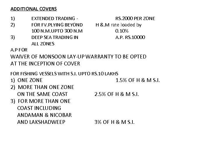 ADDITIONAL COVERS 1) 2) 3) A. P FOR EXTENDED TRADING FOR FV. PLYING BEYOND