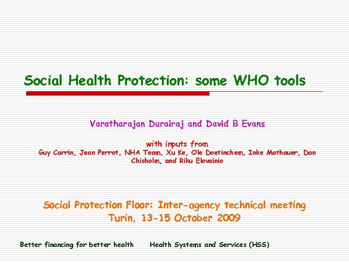 Social Health Protection: some WHO tools Varatharajan Durairaj and David B Evans with inputs