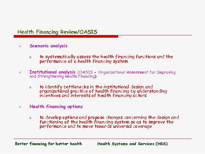 Health Financing Review/OASIS ü Scenario analysis o ü Institutional analysis (OASIS - Organizational Assessment
