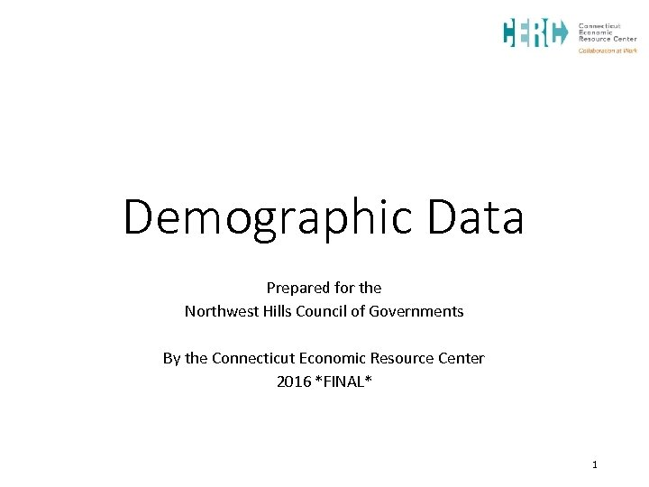 Demographic Data Prepared for the Northwest Hills Council of Governments By the Connecticut Economic