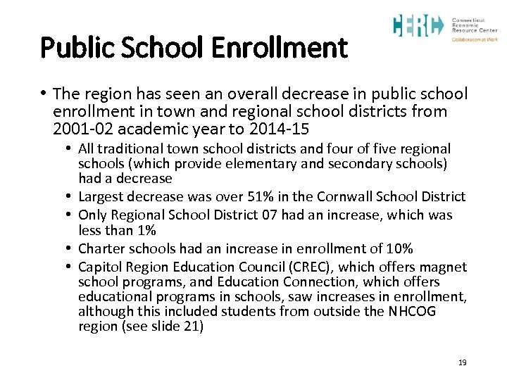 Public School Enrollment • The region has seen an overall decrease in public school