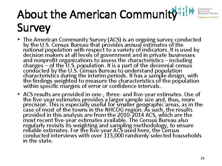 About the American Community Survey • The American Community Survey (ACS) is an ongoing