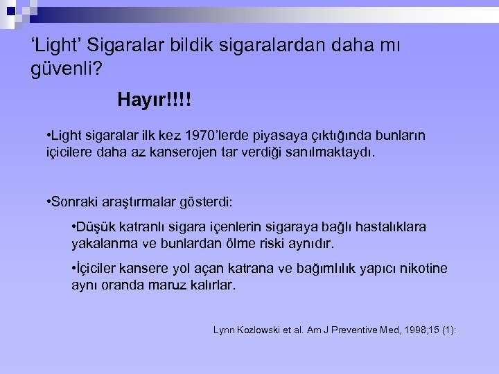 'Light' Sigaralar bildik sigaralardan daha mı güvenli? Hayır!!!! • Light sigaralar ilk kez 1970'lerde