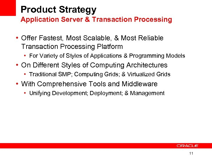 Product Strategy Application Server & Transaction Processing • Offer Fastest, Most Scalable, & Most