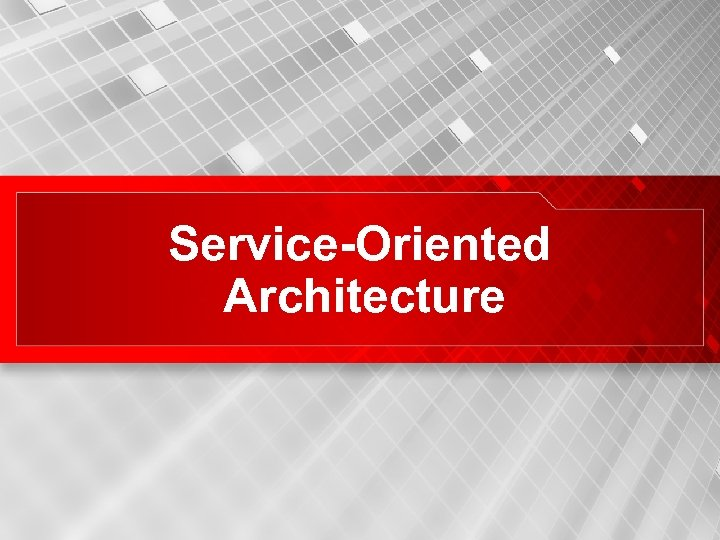 Service-Oriented Architecture 14