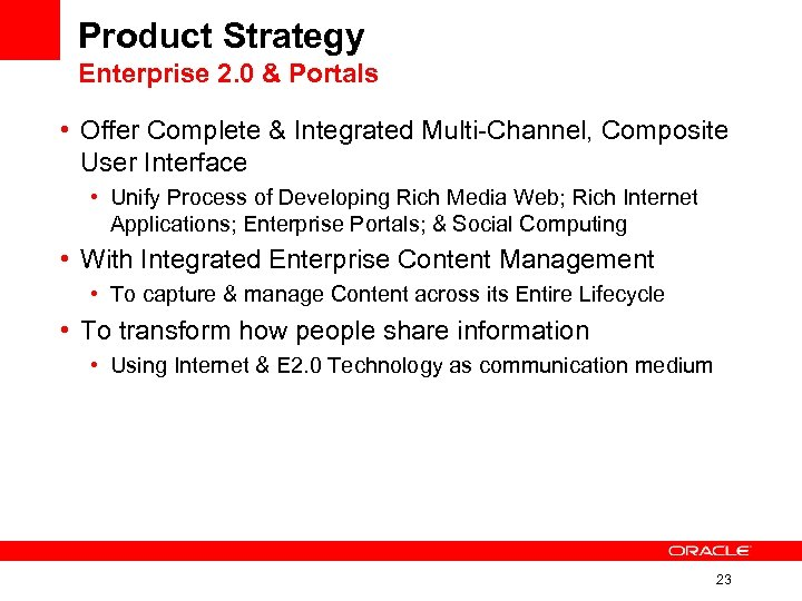 Product Strategy Enterprise 2. 0 & Portals • Offer Complete & Integrated Multi-Channel, Composite