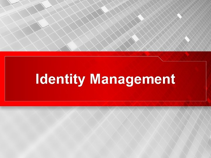 Identity Management 26