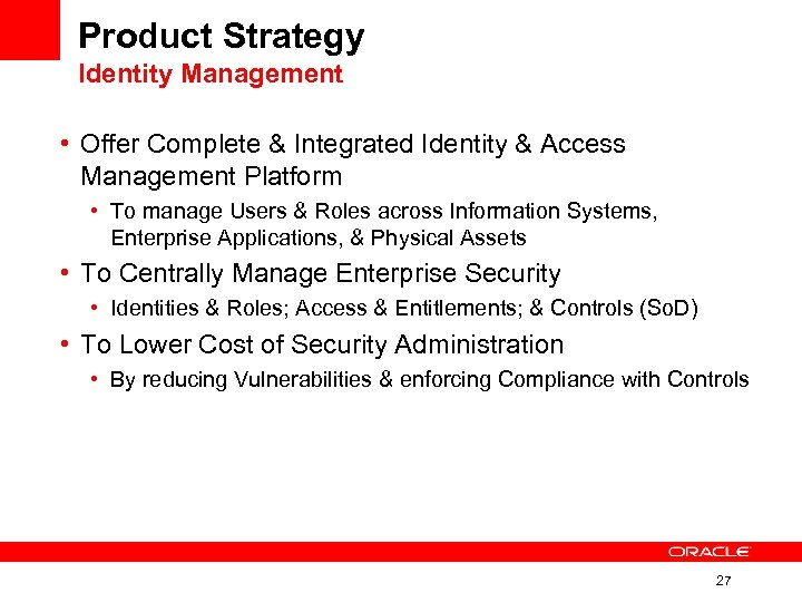 Product Strategy Identity Management • Offer Complete & Integrated Identity & Access Management Platform