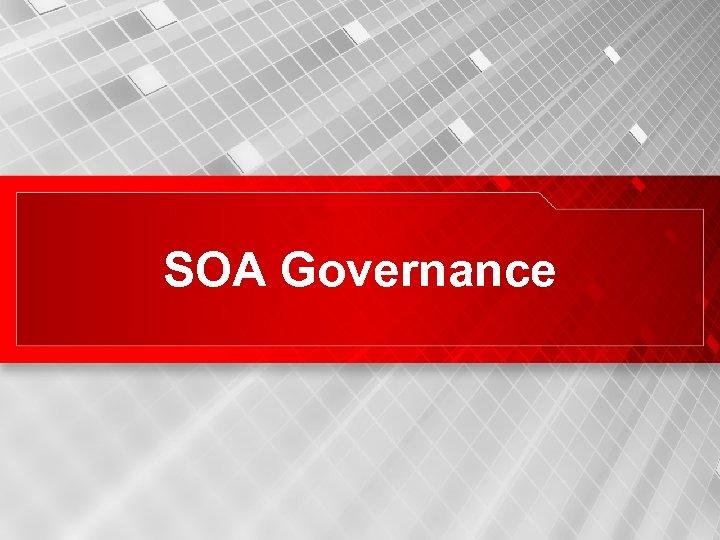 SOA Governance 34