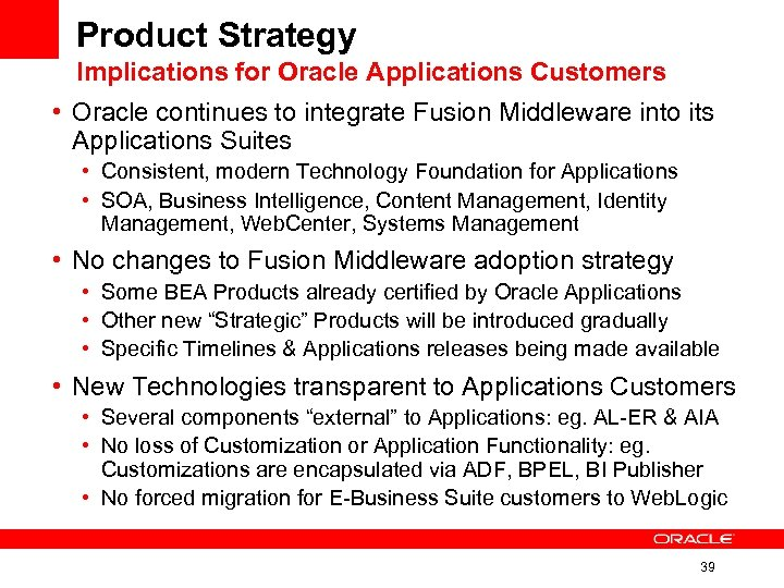 Product Strategy Implications for Oracle Applications Customers • Oracle continues to integrate Fusion Middleware