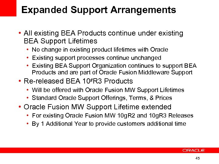Expanded Support Arrangements • All existing BEA Products continue under existing BEA Support Lifetimes