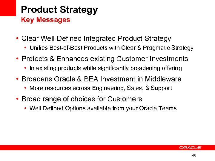 Product Strategy Key Messages • Clear Well-Defined Integrated Product Strategy • Unifies Best-of-Best Products