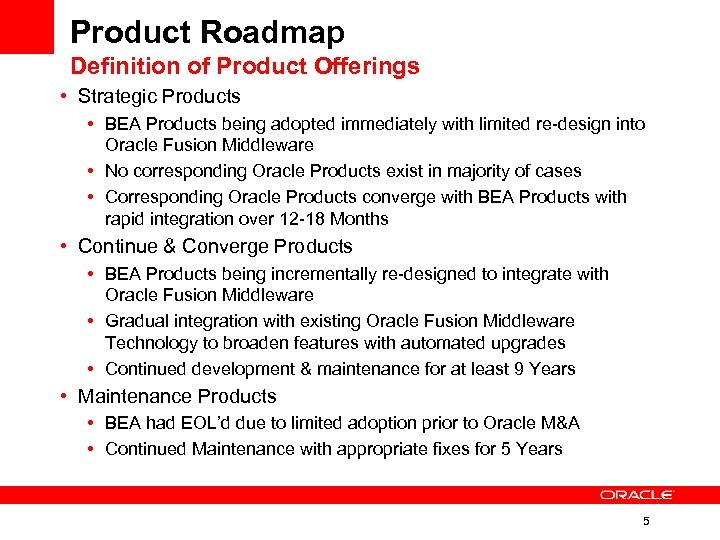 Product Roadmap Definition of Product Offerings • Strategic Products • BEA Products being adopted