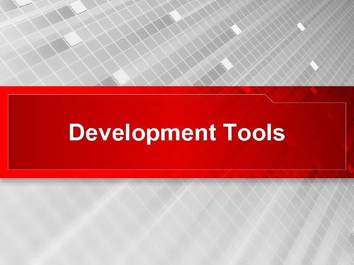 Development Tools 6