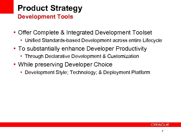 Product Strategy Development Tools • Offer Complete & Integrated Development Toolset • Unified Standards-based