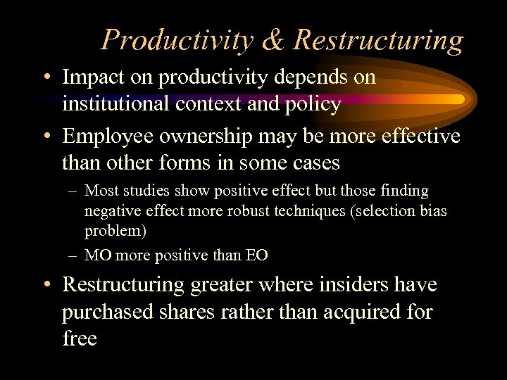 Productivity & Restructuring • Impact on productivity depends on institutional context and policy •