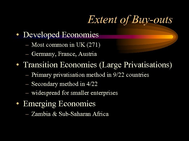 Extent of Buy-outs • Developed Economies – Most common in UK (271) – Germany,