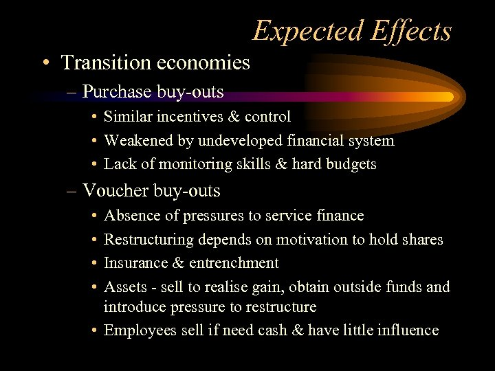 Expected Effects • Transition economies – Purchase buy-outs • Similar incentives & control •