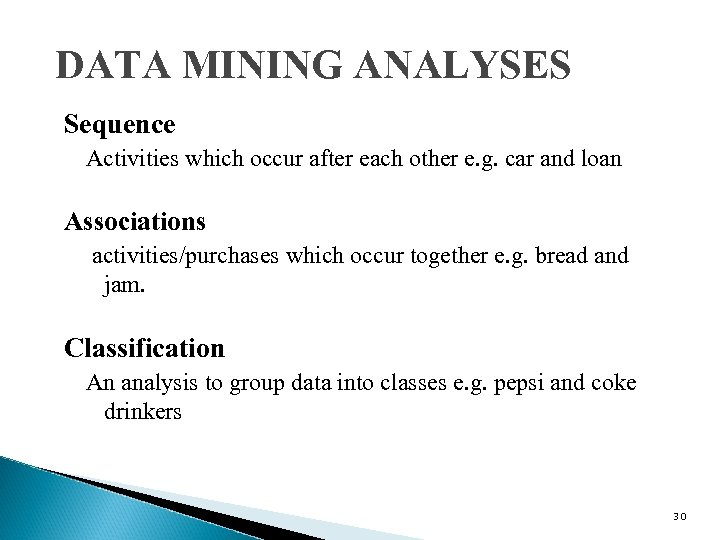 DATA MINING ANALYSES Sequence Activities which occur after each other e. g. car and