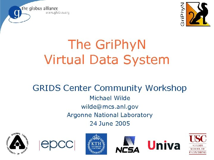 The Gri. Phy. N Virtual Data System GRIDS Center Community Workshop Michael Wilde wilde@mcs.