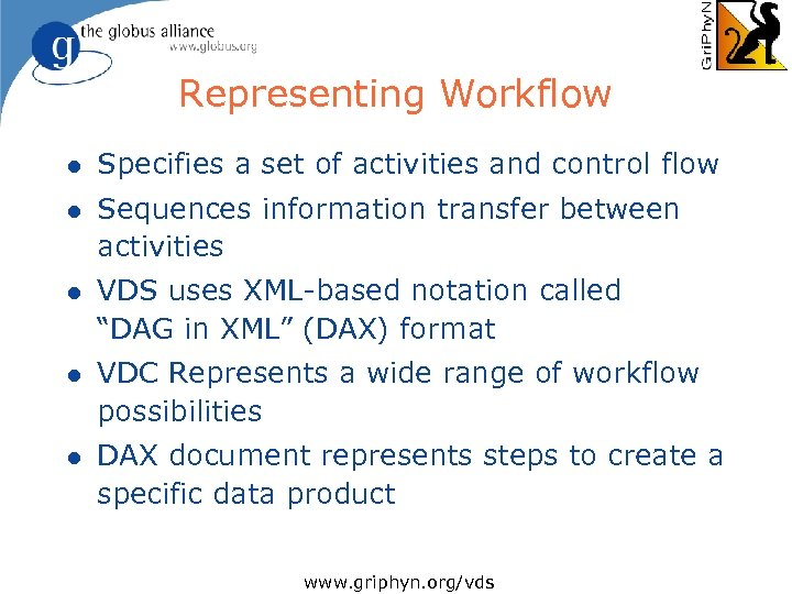 Representing Workflow l Specifies a set of activities and control flow l Sequences information