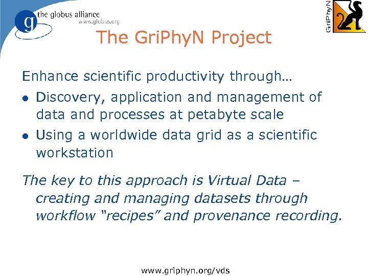 The Gri. Phy. N Project Enhance scientific productivity through… l Discovery, application and management