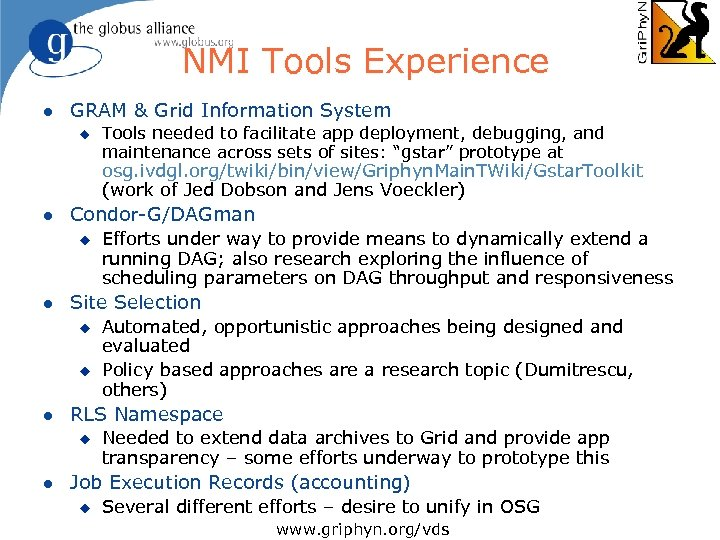 NMI Tools Experience l GRAM & Grid Information System u Tools needed to facilitate