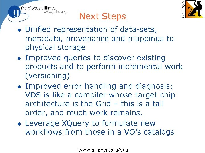 Next Steps l l Unified representation of data-sets, metadata, provenance and mappings to physical