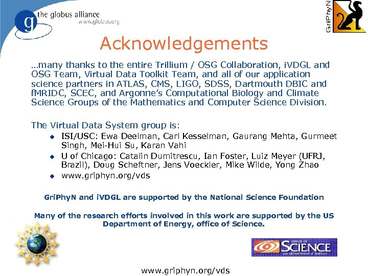 Acknowledgements …many thanks to the entire Trillium / OSG Collaboration, i. VDGL and OSG