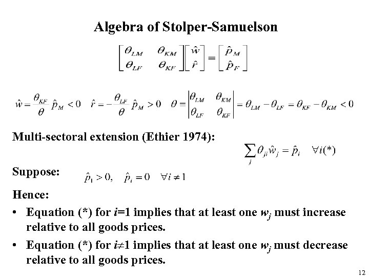 Algebra of Stolper-Samuelson Multi-sectoral extension (Ethier 1974): Suppose: Hence: • Equation (*) for i=1