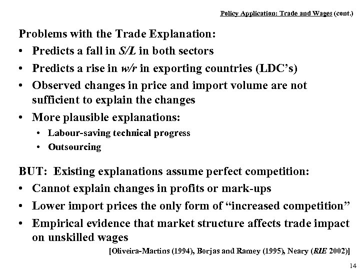 Policy Application: Trade and Wages (cont. ) Problems with the Trade Explanation: • Predicts