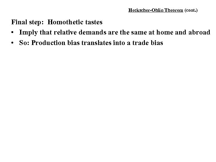 Heckscher-Ohlin Theorem (cont. ) Final step: Homothetic tastes • Imply that relative demands are